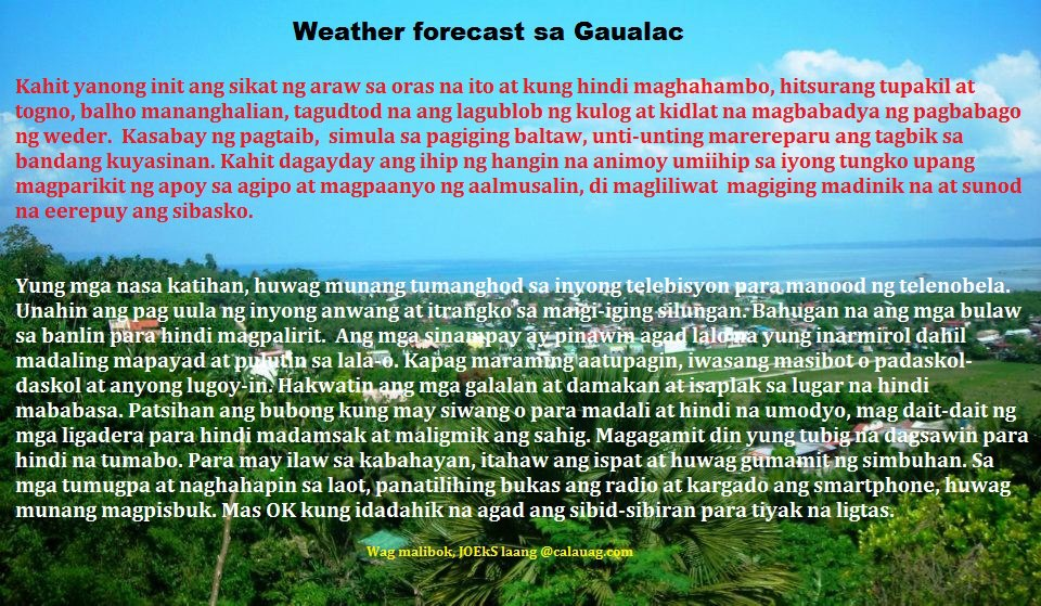 A weather forecast in Calauag, courtesy of the the Weatherman Joe Arreuges